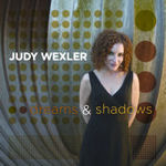 Judy Wexler: Dreams and Shadows