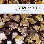Yitzhak Yedid: Since My Soul Loved