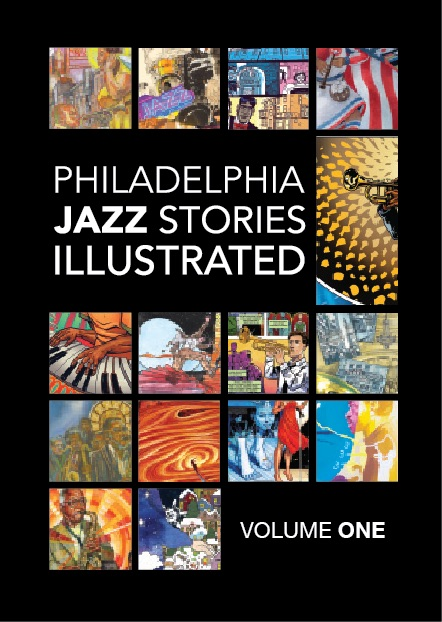 Philadelphia Jazz Stories Illustrated - Volume One Available Now!