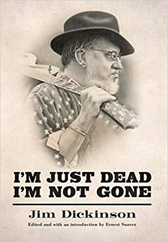"Read ""I'm Just Dead, I'm Not Gone by Jim Dickinson"" reviewed by C. Michael Bailey"