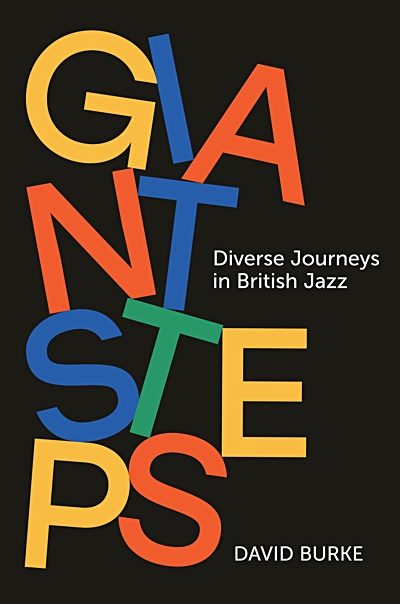 Giant Steps: Diverse Journeys in British Jazz