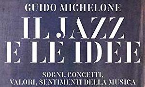 Interview with Guido Michelone: Il Jazz e le idee