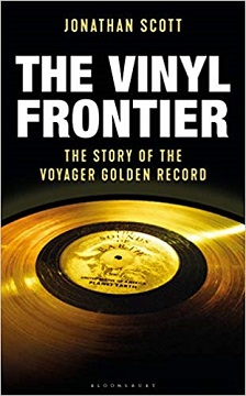 "Read ""The Vinyl Frontier: The Story Of The Voyager Golden Record"" reviewed by Ian Patterson"