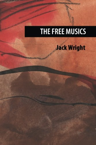 "Read ""The Free Musics by Jack Wright"""