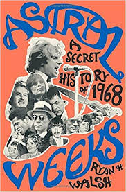 "Read ""Astral Weeks: A Secret History of 1968"" reviewed by Doug Collette"