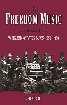 "Read ""Freedom Music: Wales, Emancipation & Jazz 1850-1950"" reviewed by Ian Patterson"