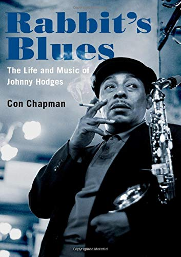 "Read ""Rabbit's Blues: The Life and Music of Johnny Hodges"" reviewed by Steve Provizer"