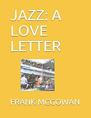 "Read ""Jazz: A Love Letter"" reviewed by Nicholas F. Mondello"