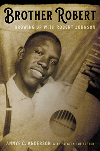 "Read ""Brother Robert: Growing Up with Robert Johnson"" reviewed by C. Michael Bailey"