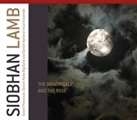 "Read ""Siobhan Lamb: The Nightingale And The Rose / Meditations"" reviewed by Chris Mosey"