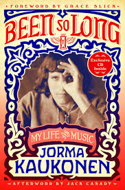 "Read ""Jorma Kaukonen: Been So Long - My Life & Music"" reviewed by Doug Collette"