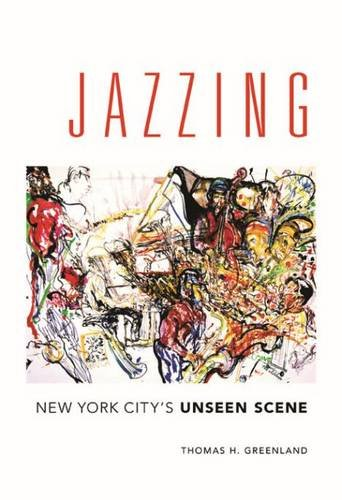 "Read ""Jazzing: New York City's Unseen Scene"" reviewed by David A. Orthmann"