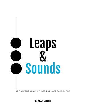 "Read ""Leaps & Sounds: 12 Contemporary Etudes for Jazz Saxophone"""