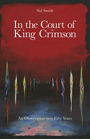 "Read ""In the Court of King Crimson: An Observation Over 50 Years"" reviewed by John Kelman"