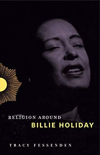 "Read ""Tracy Fessenden: Religion Around Billie Holiday"" reviewed by Steve Provizer"