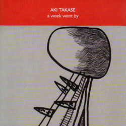 "Read ""Aki Takase: A Week Went By"" reviewed by Raul d'Gama Rose"