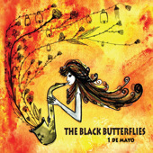 The Black Butterflies:  1 de Mayo