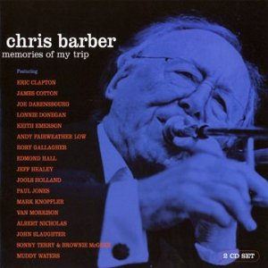 Chris Barber: Memories of My Trip
