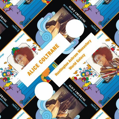 Alice Coltrane: Huntington Ashram Monastery / World Galaxy