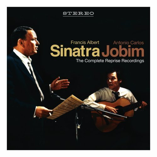 Francis Albert Sinatra & Antonio Carlos Jobim: The Complete Reprise Recordings