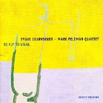 Sylvie Courvoisier – Mark Feldman Quartet: To Fly To Steal