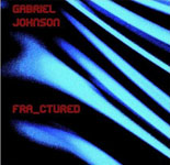 Gabriel Johnson: Fra_ctured