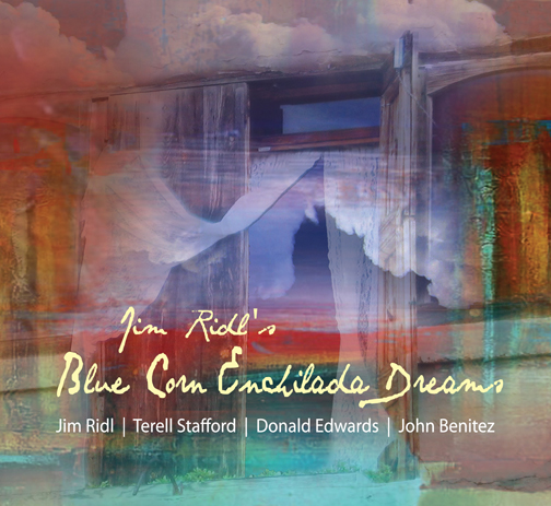 Jim Ridl: Blue Corn Enchilada Dreams by Jim Ridl