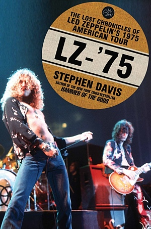 "Read ""LZ-'75: The Lost Chronicles of Led Zeppelin's 1975 American Tour"""