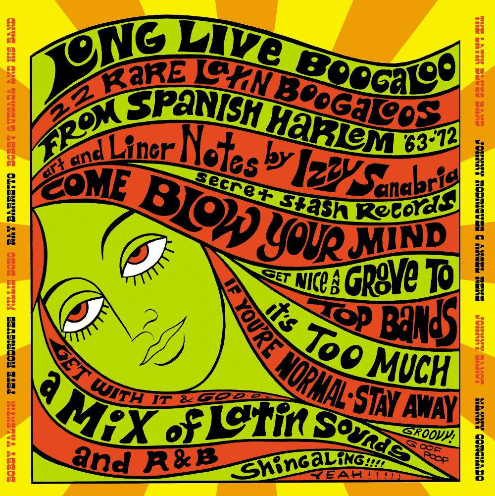 Long Live Boogaloo: Rare Latin Boogaloos from Spanish Harlem 1963-'72