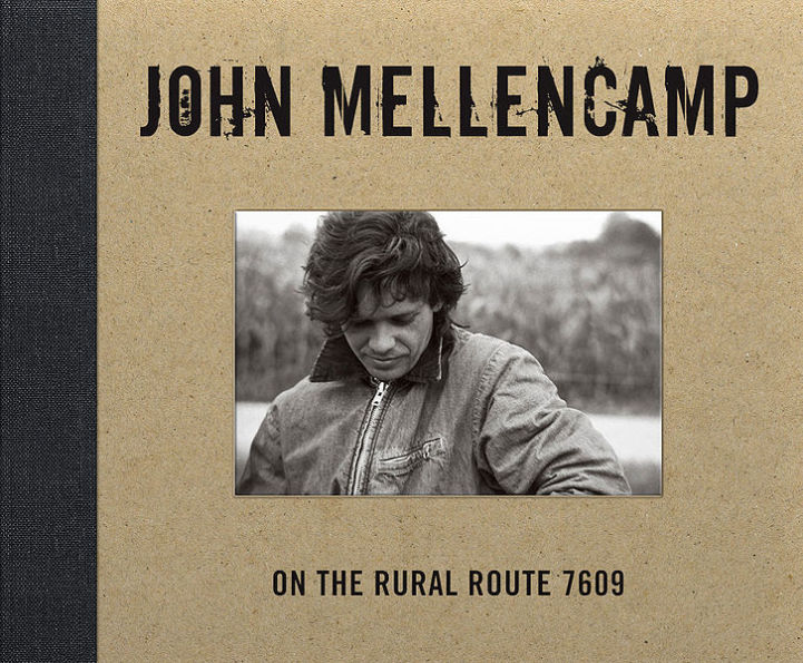 John Mellencamp: John Mellencamp: On The Rural Route 7609