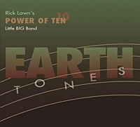 "Read ""Rick Lawn's Power of Ten Little Big Band: Earth Tones"" reviewed by Victor L. Schermer"