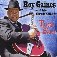 Roy Gaines and his Orchestra: Tuxedo Blues