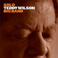 Album Teddy Wilson: Solo / Big Band by Teddy Wilson