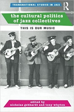 "Read ""The Cultural Politics of Jazz Collectives: This Is Our Music"" reviewed by"