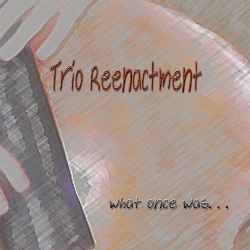 Trio Reenactment