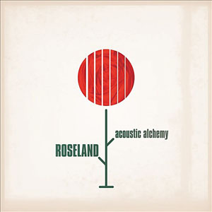 Album Roseland by Acoustic Alchemy