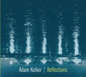 Adam Kolker: Reflections