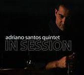 In Session by Adriano Santos Quintet