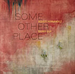 Agusti Fernandez / Barry Guy: Some Other Place
