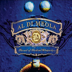 Album Pursuit of Radical Rhapsody by Al Di Meola