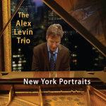 Alex Levin Trio: New York Portraits
