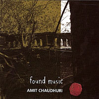 Amit Chaudhuri: Found Music