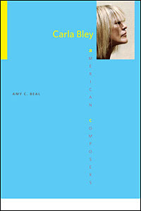 "Read ""Amy C. Beal: Carla Bley"" reviewed by Chris May"
