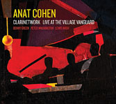 Anat Cohen: Anat Cohen: Clarinetwork  Live At The Village Vanguard