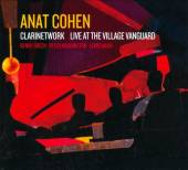 "Read ""Anat Cohen: Clarinetwork Live at the Village Vanguard"" reviewed by Raul d'Gama Rose"