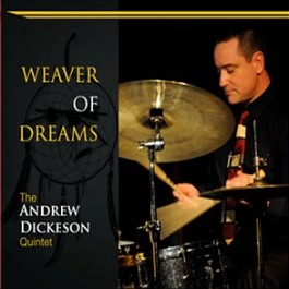 The Andrew Dickeson Quintet: Weaver of Dreams