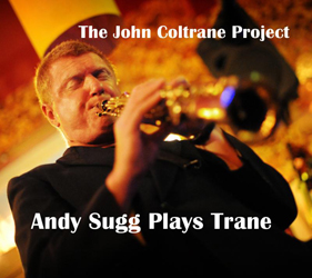 "Read ""The John Coltrane Project: Andy Sugg Plays Trane"" reviewed by"