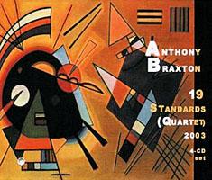 Anthony Braxton: 19 Standards (Quartet) 2003