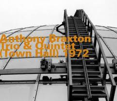 Anthony Braxton: Trio and Quintet (Town Hall) 1972