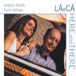 Album La e Ca: Here and There by Antonio Adolfo
